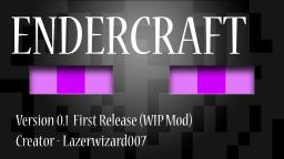 ENDERCRAFT v2.1 (Full Release) New Tools, Weapons, Armors, Ores, Mobs and Biome ! (MODLOADER IS REQUIRED) (1.4.5)
