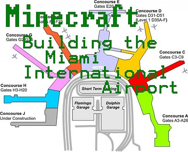 Building the Miami International Airport Minecraft Project on miami military base map, miami city map, miami orange line map, miami florida, miami new skyscrapers, miami open women's, miami cruise port, miami aerial map, miami metro map, mall of miami map, miami transportation, miami people mover map, miami coral gables map, orlando map, downtown miami map, miami central map, miami interstate map, dtw concourse map, port of miami map, miami taxi,