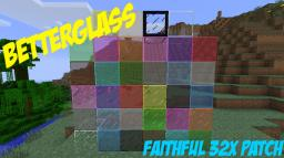 BetterGlass 32x Faithful patch [Thanks for 100 diamonds on the mod!]