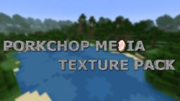 Porkchop Media  Pack 1.8 64x - 256x Minecraft Texture Pack