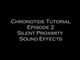 Chronotide Tutorial: Ep. 2 (Silent Proximity Sound Effects) Minecraft Blog