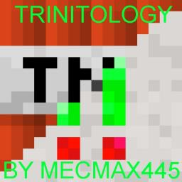 (outdated) TRINITOLOGY: A TNT CUSTOM MAP Minecraft Project