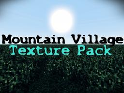 Mountain Village - Texture Pack [1.4.5] [64x] Minecraft Texture Pack