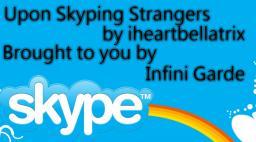 [Infini Garde] Upon Skyping Strangers Minecraft Blog