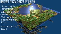 Minecraft Version Changer [MVC] UPDATED LINK :D Minecraft Map & Project