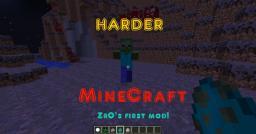 Harder MC, Zr0's first mod Minecraft Mod