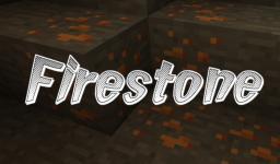 Firestone Mod Minecraft Mod