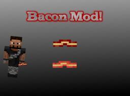 Bacon Mod! [1.6.2] Minecraft Mod