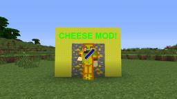 CHEESE MOD (Discontinued) Minecraft Mod