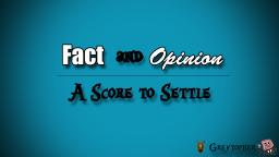 Fact and Opinion - A Score to Settle Minecraft Blog