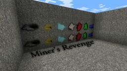 Miner's Revenge Minecraft Texture Pack