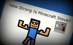 Minecraft Science- How Strong Is Minecraft Steve?