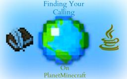 Finding Your Calling On PlanetMinecraft Minecraft Blog