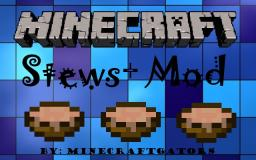 Stews+ Mod (Requires ModLoader) [1.4.5] LOOKING FOR REVIEW! Minecraft Mod