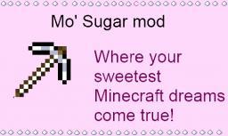 Mo' Sugar Mod [WIP] [1.4.5] Minecraft Mod