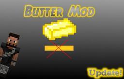 Butter Mod! [1.6.4] Minecraft Mod