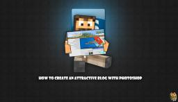 How To Create an Attractive Blog With Photoshop Minecraft Blog