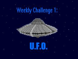 Weekly Challenge 1: U.F.O. Minecraft Map & Project