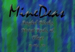 MineDeas: Angled Blocks, Iron Rods, & Flags [Contest] Minecraft Blog Post