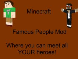 Famous People Mod  [Updated] [WIP] [1.4.7 now!] [100 Diamonds!] [Now Forge Compatible!]