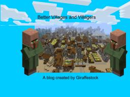 [Contest] Improved Villages and Villagers Minecraft Blog Post