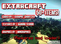 Extracraft [1.4.5] [Coding 1.4.6] [Modloader] [Optional AudioMod] [1400 DL's] [50 Diamonds?] Minecraft Mod