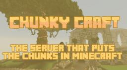 ChunkyCraft - The server that puts the chunks in Minecraft! Minecraft Server