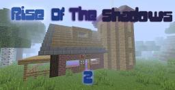 Rise Of The Shadows 2! Minecraft Map & Project