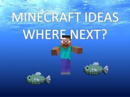 Minecraft Ideas - Where next? (Contest) Minecraft Blog