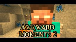 Machinima ~ Awkward Moments 2 Minecraft