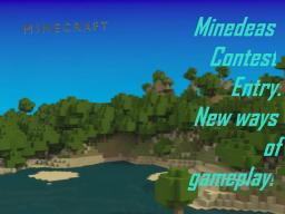 Minedeas: Minecraft Contest ~ New ways of Gameplay Minecraft Blog