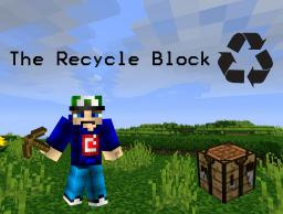 The Recycle Block (Minedeas Contest) Minecraft Blog Post