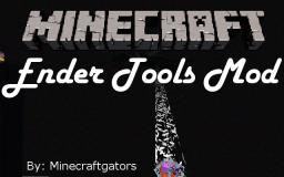 Ender Tools Mod [1.4.5] (Needs Modloader) (Still Needs Mod Review) Minecraft Mod