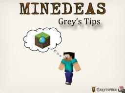 Minedeas Blog Contest  - Grey's Tips Minecraft Blog