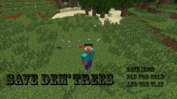 Save Dem' Trees Mod 1.4.5 WIP Minecraft