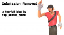 Submission Removed (A Fearful Blog by Top_Secret_Name) Minecraft Blog