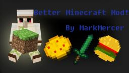 Better Minecraft Mod! (1.4.5) - New Update! - ModLoader - Coffee! - 1000! Downloads! Minecraft Mod