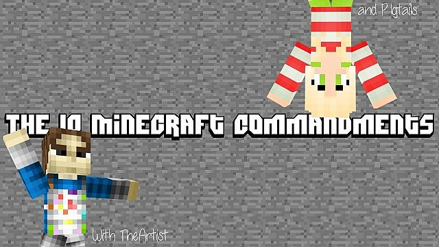 The 10 Minecraft Commandments - An Arty and P1ggeh ...