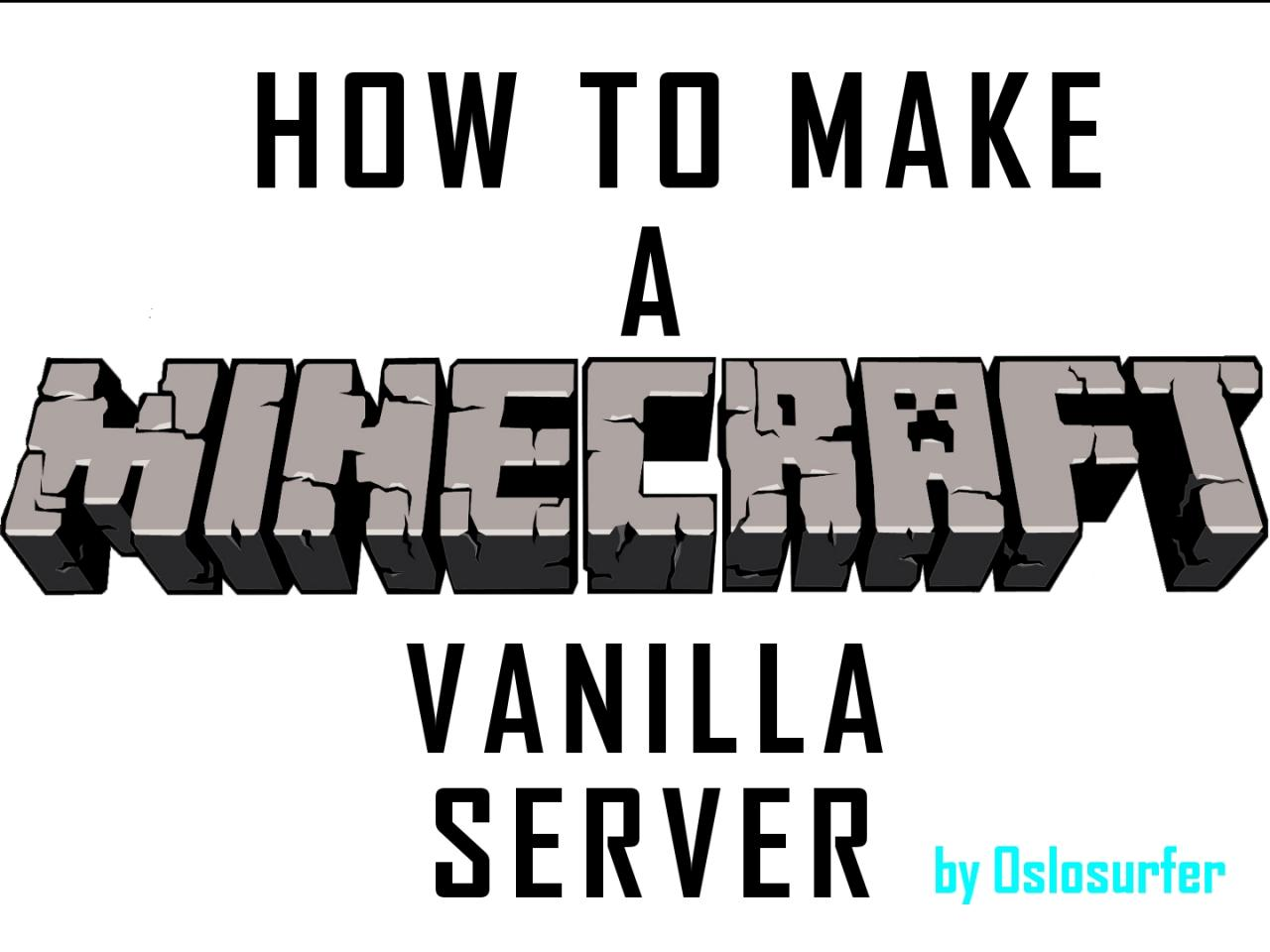 How To Make A Vanilla Server Cracked And Non Cracked Minecraft Blog - Minecraft server erstellen windows 7