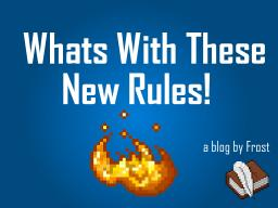 Whats With These New Rules! Minecraft Blog