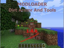 [Modloader] Dirt armor and tools mod [1.4.6/7] 1,000 DOWNLOADS!!!!!!!!!!!!!!!! Minecraft Mod