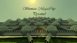 Shimizu Mega-City Pyramid v3 (Sibling project to Ryermeke) Minecraft Project
