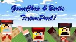 GameChap & Bertie! The TexturePack! Minecraft Texture Pack