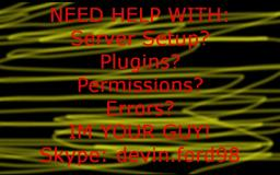Need Help with server setup, plugins, permissions or errors? Im your guy! Minecraft Blog