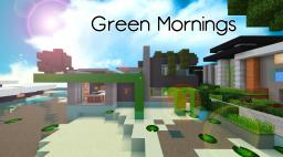 [Modern] Green Mornings (Emosnail and TheFuzzy Collab) Minecraft Project