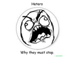 Haters-Why they must stop. Minecraft Blog