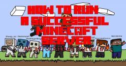 How to run a successful Minecraft Server Minecraft Blog