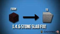 1.4.6 - Stone Slab Fix! Minecraft Blog Post