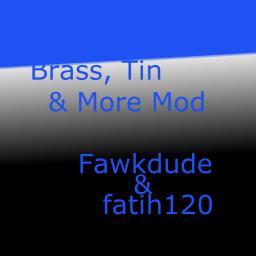 Brass, Tin & More Mod!1.4.7 -Discontinued- Minecraft Mod
