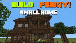 Build Friday - Small Home Tutorial Minecraft Map & Project